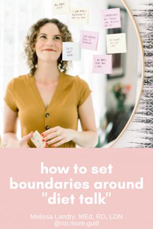 """how to set boundaries around """"diet talk"""""""