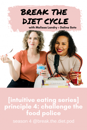 [intuitive eating series] principle 4: challenge the food police