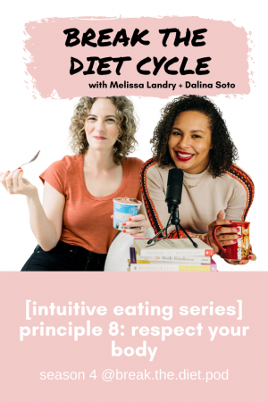 [intuitive eating series] principle 8: respect your body