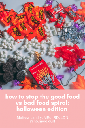how to stop the good food vs. bad food spiral: halloween edition
