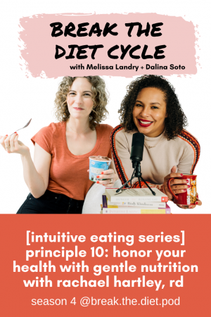 [intuitive eating series] principle 10: honor you health with gentle nutrition with rachael hartley, rd